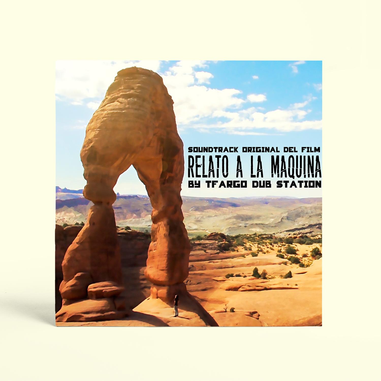 Relato a la Maquina - Soundtrack - Tito Fargo - Dub Station